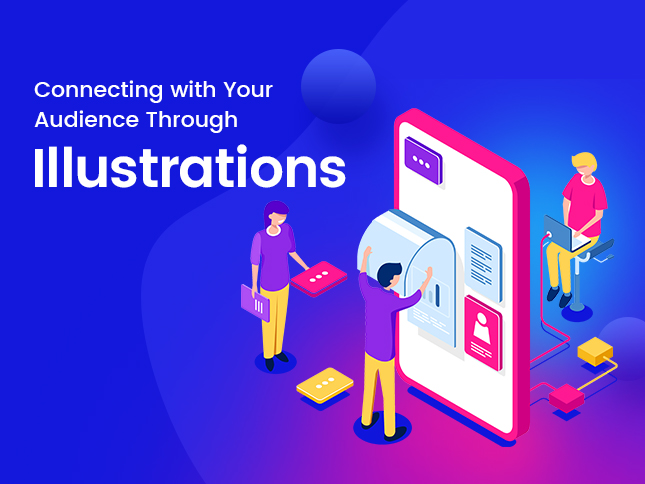 Connecting with Your Audience Through Illustrations